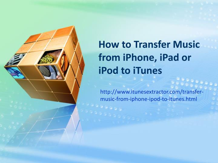 How to transfer music from iphone ipad or ipod to itunes