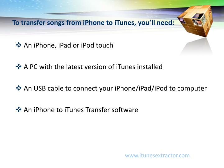 To transfer songs from iPhone to iTunes, you'll need: