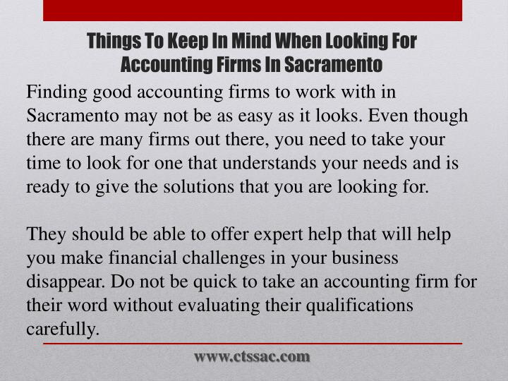 Finding good accounting firms to work with in Sacramento may not be as easy as it looks. Even though there are many firms out there, you need to take your time to look for one that understands your needs and is ready to give the solutions that you are looking for.