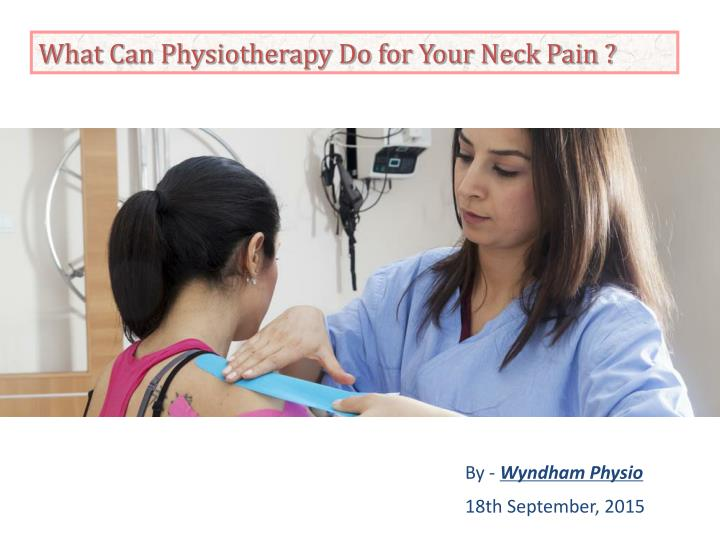 What Can Physiotherapy Do for Your Neck Pain ?
