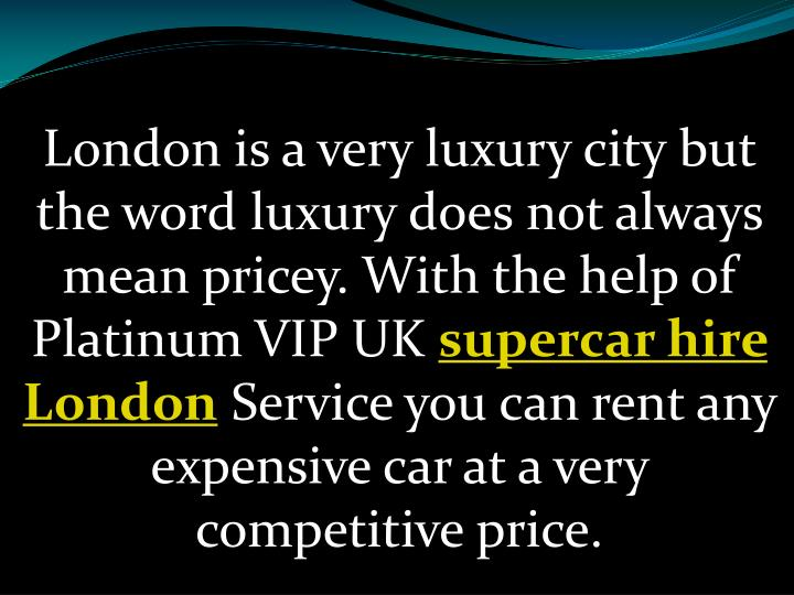 London is a very luxury city but the word luxury does not always mean pricey.
