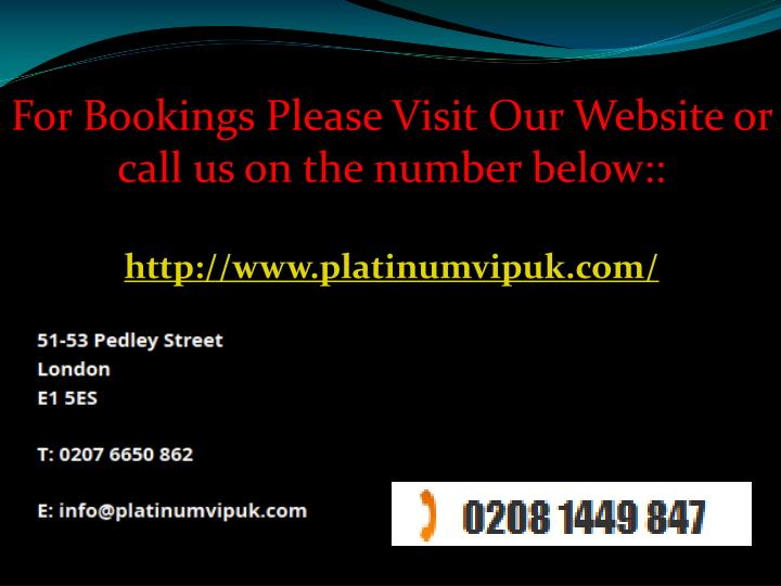 For Bookings Please Visit Our Website