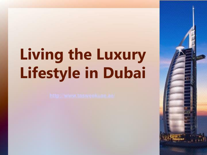 living the luxury lifestyle in dubai