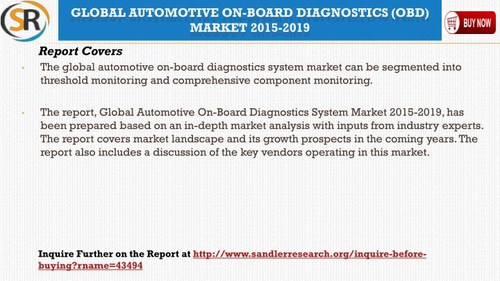The global automotive on-board diagnostics system market can be segmented into threshold monitoring and comprehensive component monitoring.
