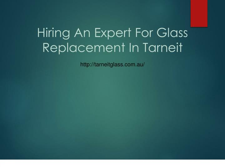 Hiring an expert for glass replacement in tarneit