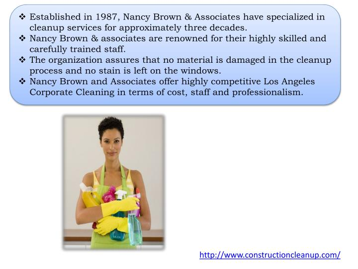 Established in 1987, Nancy Brown & Associates have specialized in cleanup services for approximately three decades.