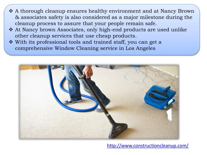 A thorough cleanup ensures healthy environment and at Nancy Brown & associates safety is also considered as a major milestone during the cleanup process to assure that your people remain safe.
