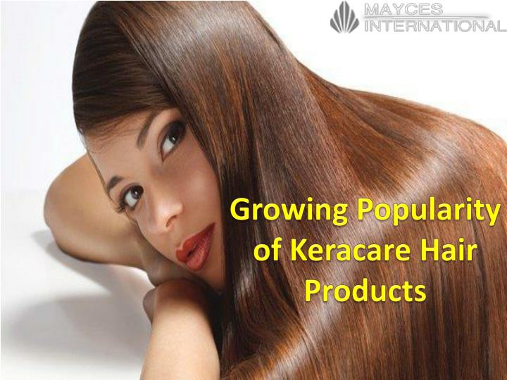 Growing popularity of keracare hair products