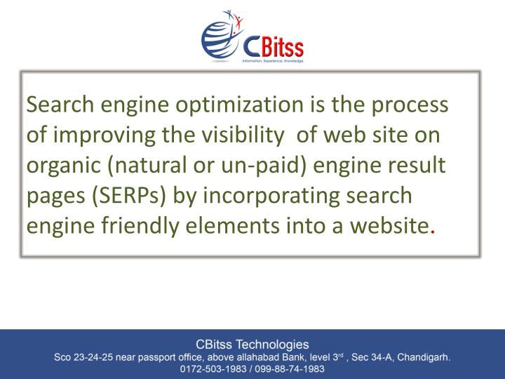 Search engine optimization is the process of improving the visibility  of web site on organic (natural or un-paid) engine result