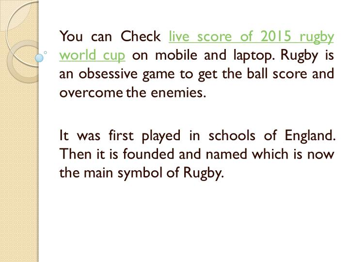 You can Check live score of 2015 rugby