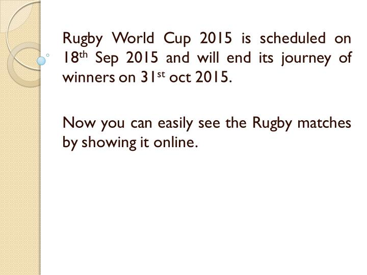 Rugby World Cup 2015 is scheduled on