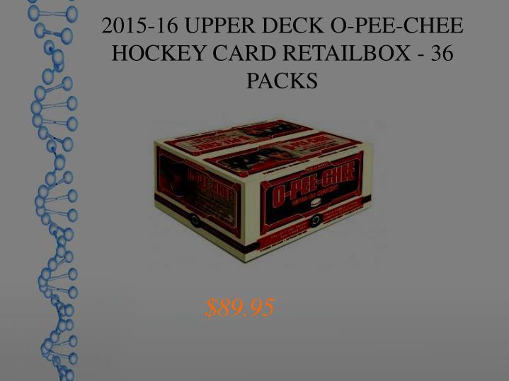 2015-16 UPPER DECK O-PEE-CHEE HOCKEY CARD RETAILBOX - 36 PACKS