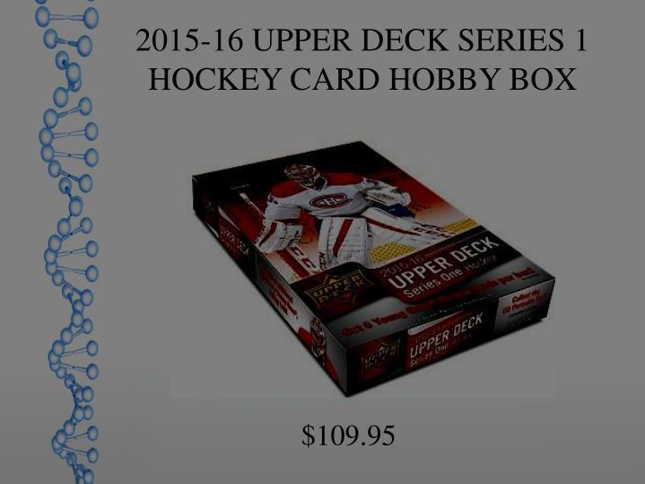 2015-16 UPPER DECK SERIES 1 HOCKEY CARD HOBBY BOX