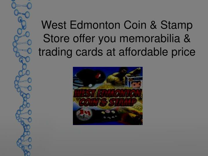 West Edmonton Coin & Stamp Store offer you memorabilia & trading cards at affordable price