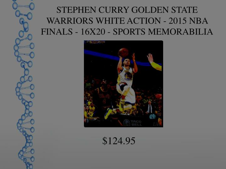 STEPHEN CURRY GOLDEN STATE WARRIORS WHITE ACTION - 2015 NBA FINALS - 16X20 - SPORTS MEMORABILIA