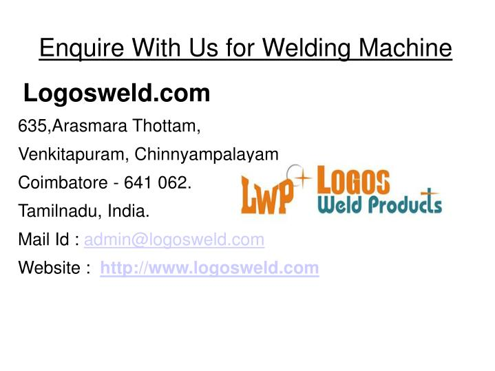 Enquire With Us for Welding Machine