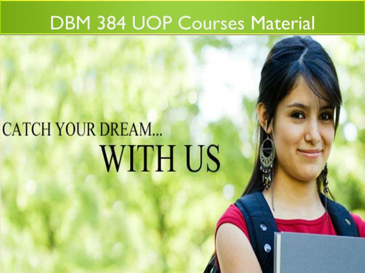 DBM 384 UOP Courses