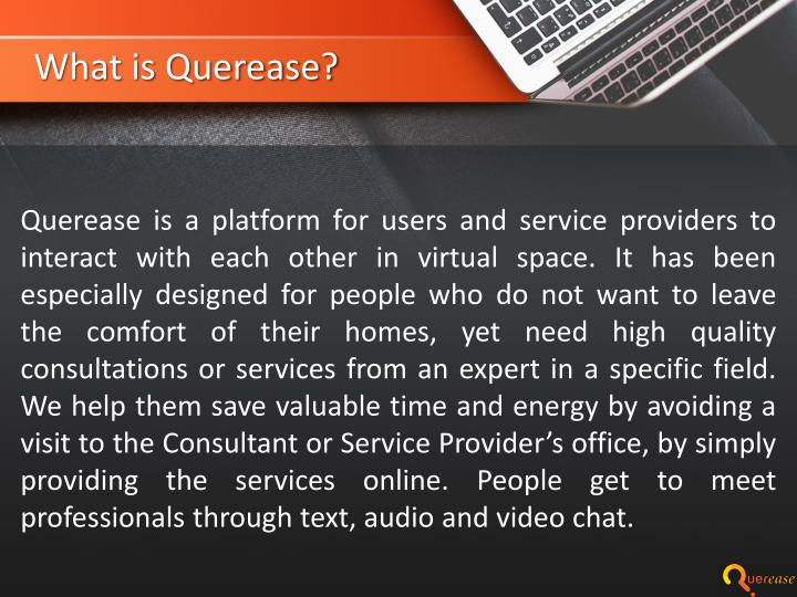 What is Querease?