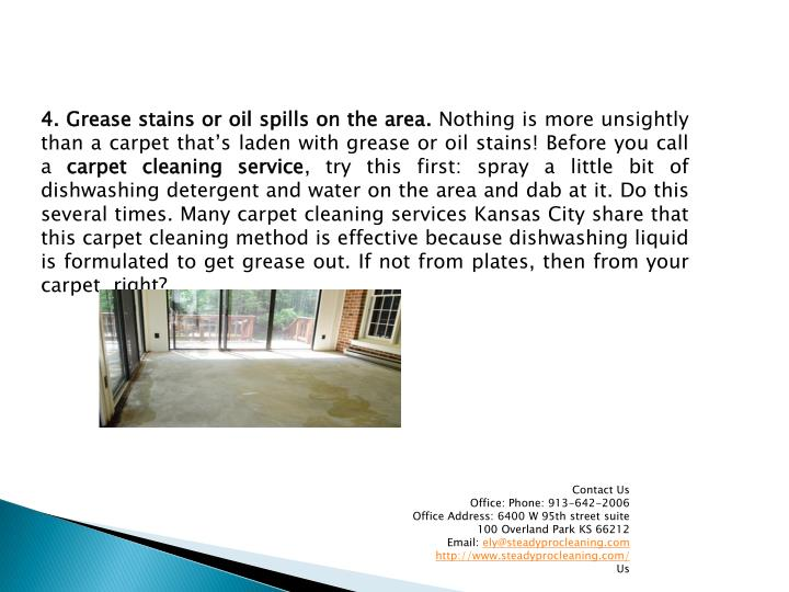 4. Grease stains or oil spills on the area.
