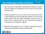 not collecting at point of service