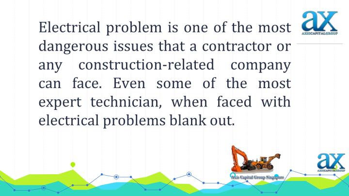 Electrical problem is one of the most dangerous issues that a contractor or any construction-related company can face. Even some of the most expert technician, when faced with electrical problems blank out.