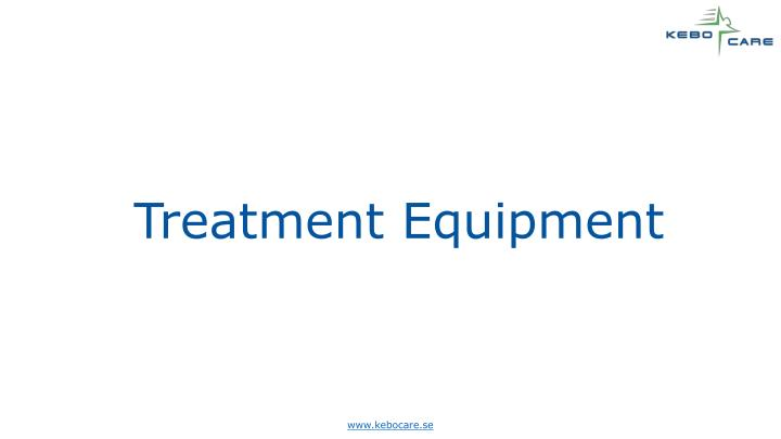 Treatment Equipment