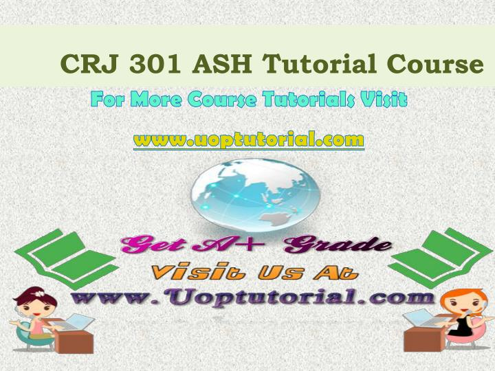 Crj 301 ash tutorial course