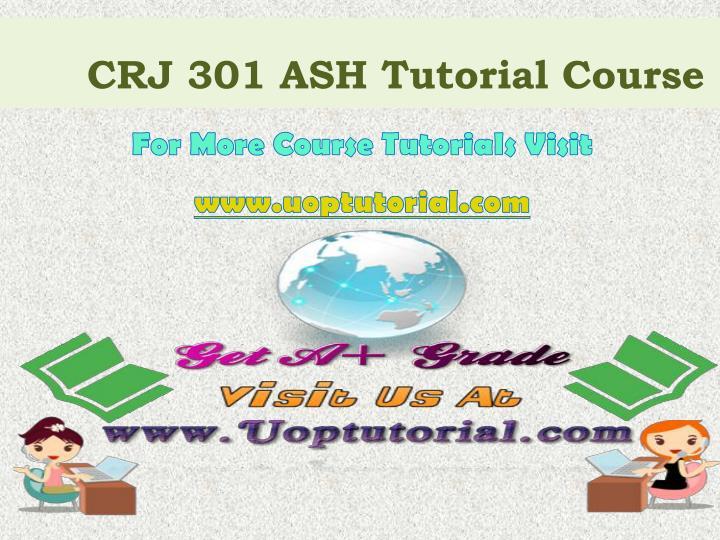 CRJ 301 ASH Tutorial Course