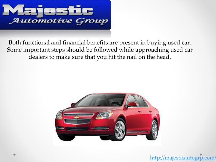 Both functional and financial benefits are present in buying used car. Some important steps should b...