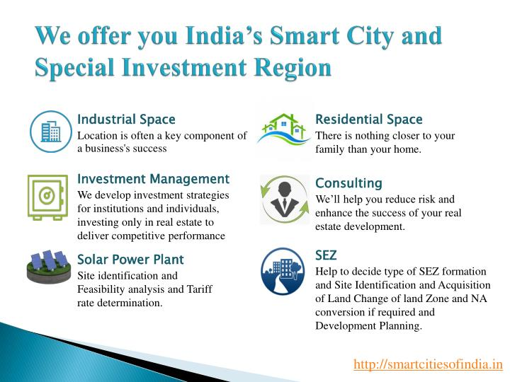 We offer you india s smart city and special investment region