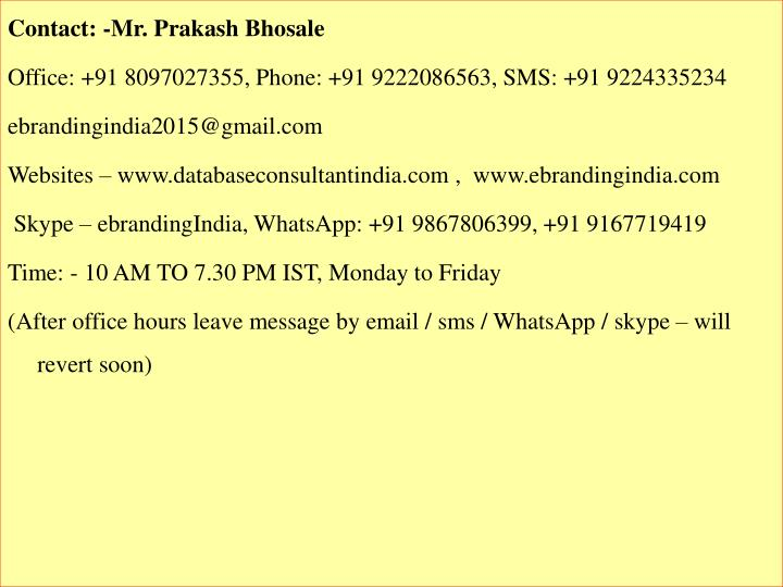 Contact: -Mr. Prakash Bhosale