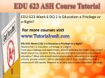 edu 623 ash course tutorial16