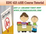 edu 623 ash course tutorial19