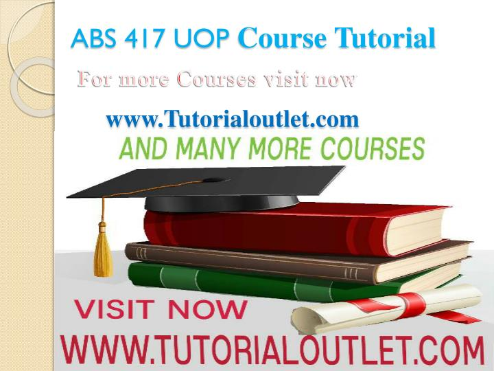 Abs 417 uop course tutorial