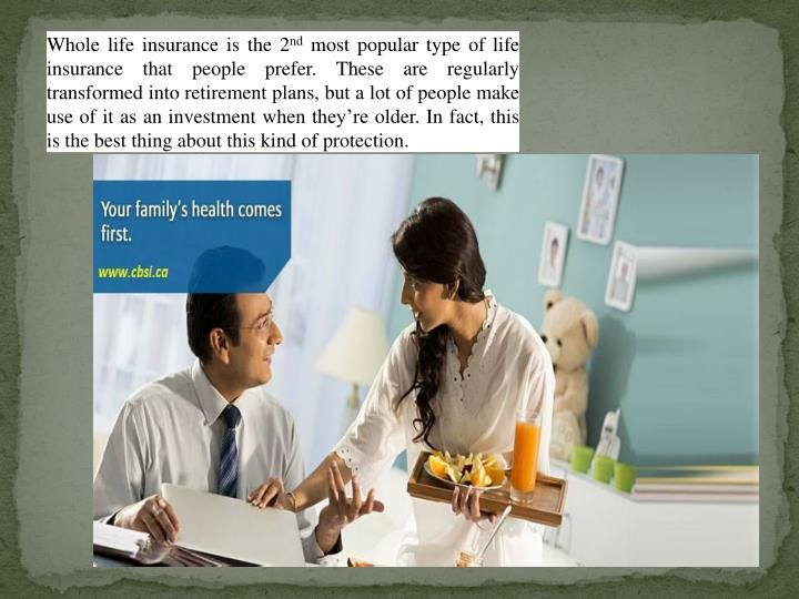 Whole life insurance is the 2