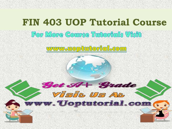 Fin 403 uop tutorial course
