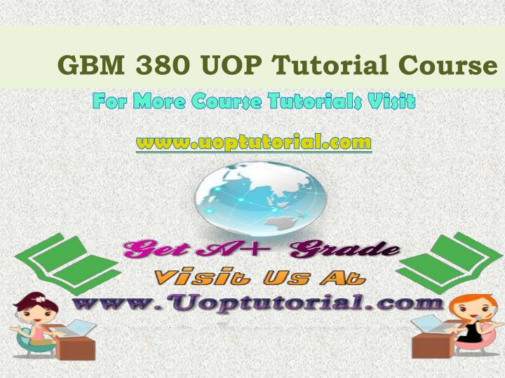 Gbm 380 uop tutorial course