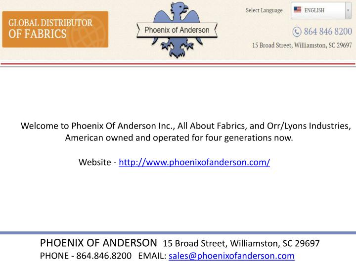 Welcome to Phoenix Of Anderson Inc., All About Fabrics, and Orr/Lyons Industries,