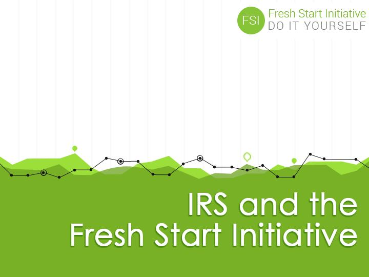 IRS and the Fresh Start Initiative