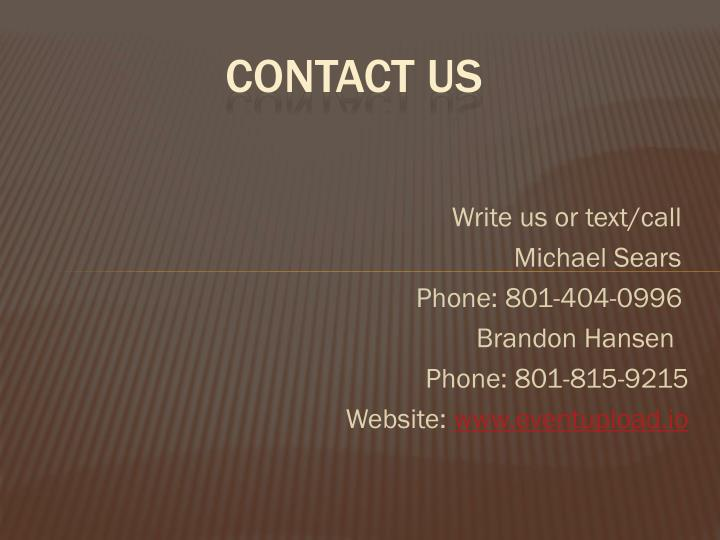 Write us or text/call