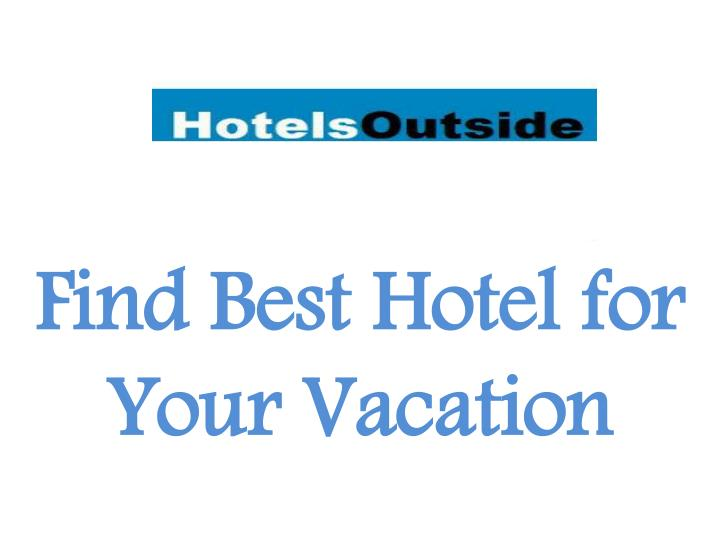 Find best hotel for your vacation