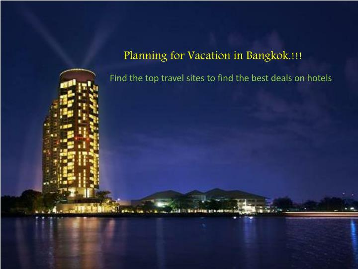 Planning for Vacation in Bangkok