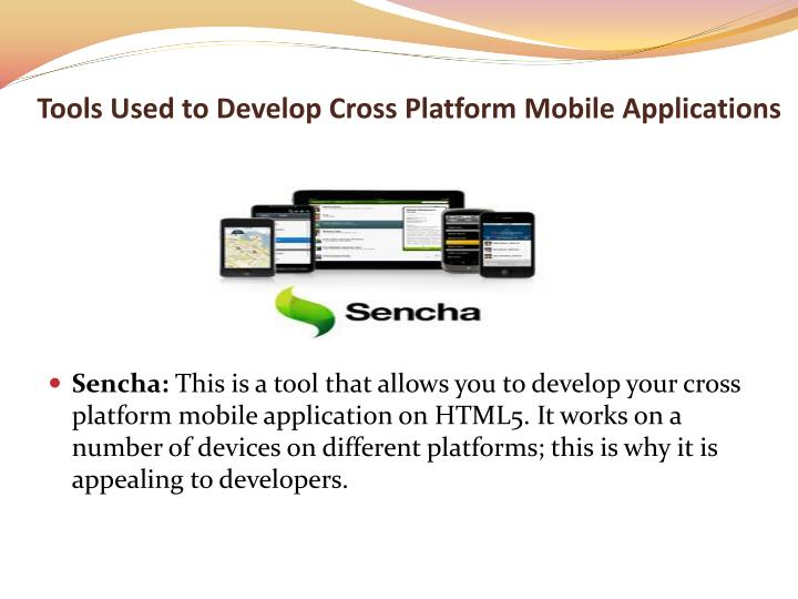 Tools used to develop cross platform mobile applications