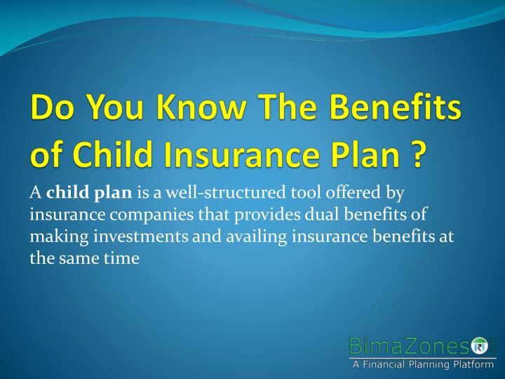 Do you know the benefits of child insurance plan