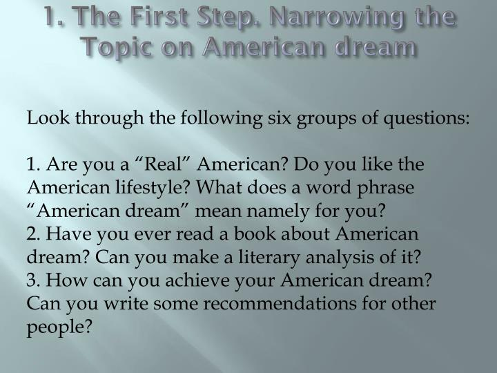 1 the first step narrowing the topic on american dream