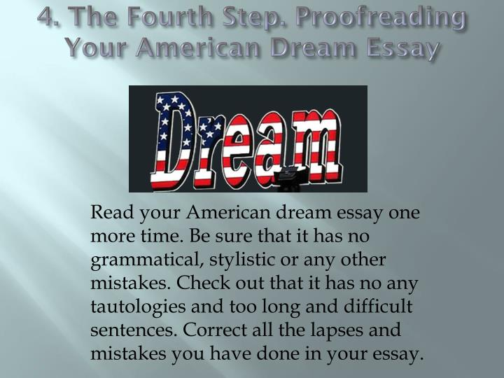 4. The Fourth Step. Proofreading Your American Dream Essay