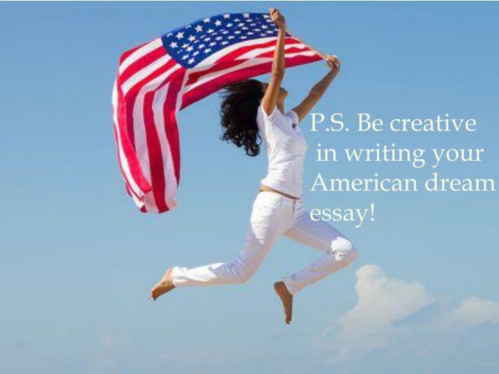 P.S. Be creative