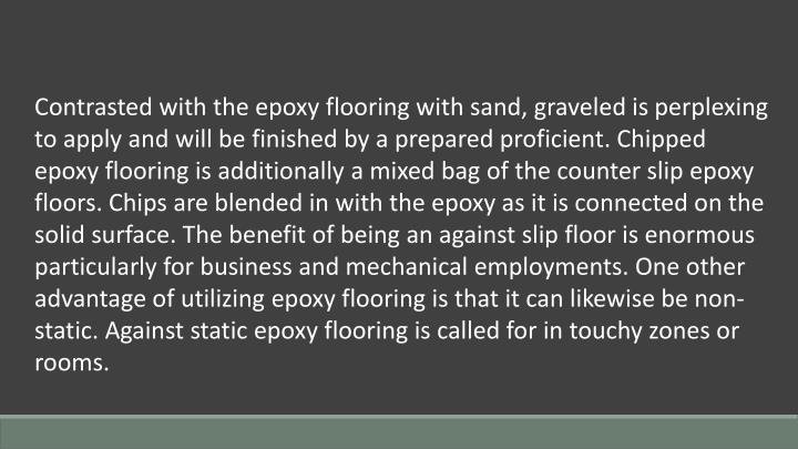 Contrasted with the epoxy flooring with sand,