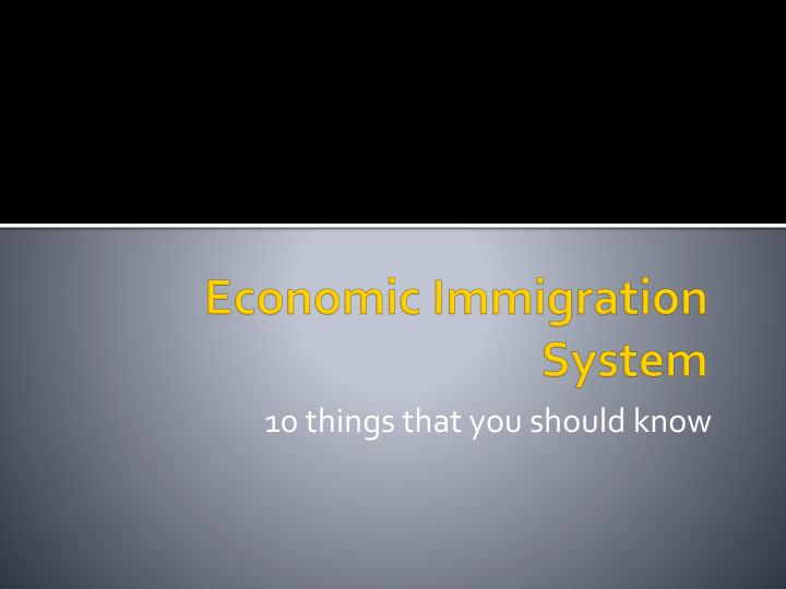 Economic Immigration System