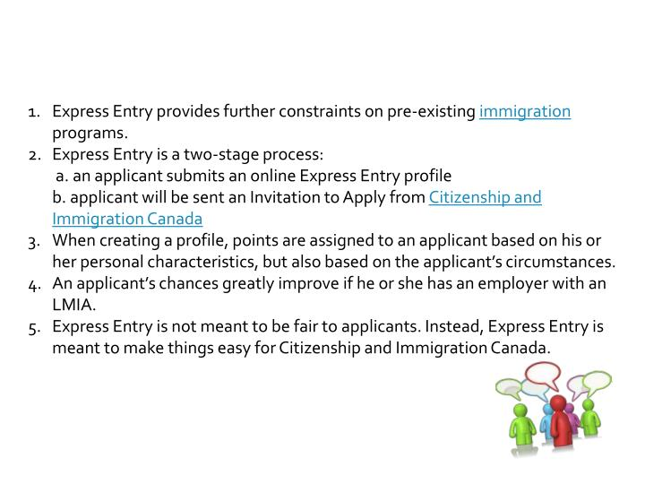 Express Entry provides further constraints on pre-existing